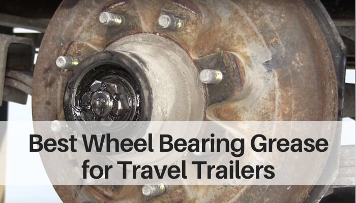 Best Wheel Bearing Grease for Travel Trailers-Featured Image
